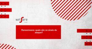 Ransomware quais são os sinais de ataque